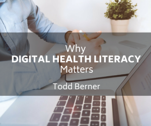 Todd Berner—Digital Health Literacy