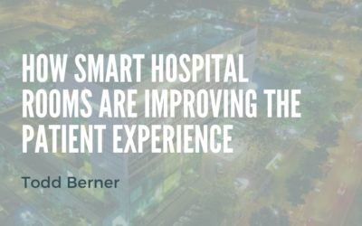 How Smart Hospital Rooms Are Improving The Patient Experience